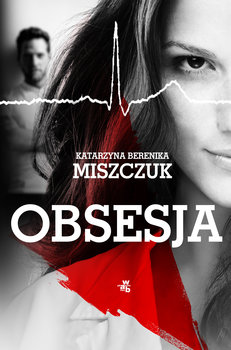 Obsesja - Katarzyna Berenika Miszczuk